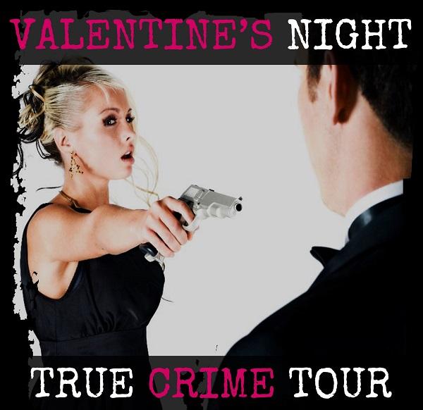 Valentine's Night True Crime Tour